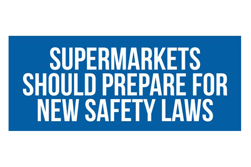 Supermarkets should prepare for new safety laws [Infographic]